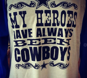 My Heros Have Always Been Cowboys-M