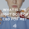 CBD Dosing, or 'Finding Your Sweet Spot'