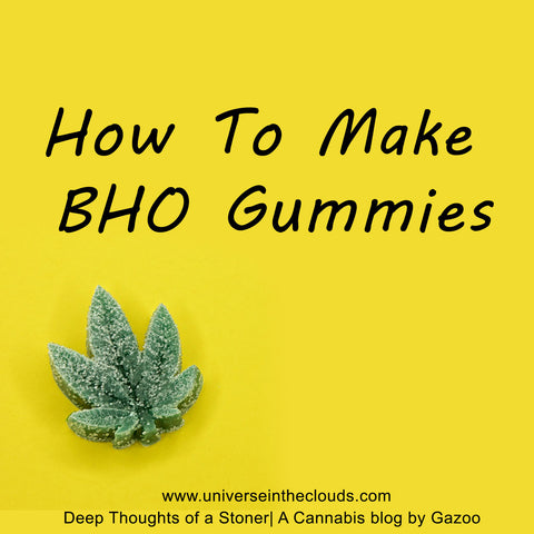 How to make BHO Gummies