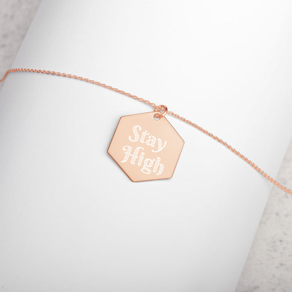 Stay High - Engraved Silver Hexagon Necklace