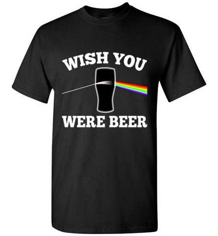 Wish You Were Beer T-Shirt Pink Floyd Drinking Shirt for the Beer Lover Printed in USA