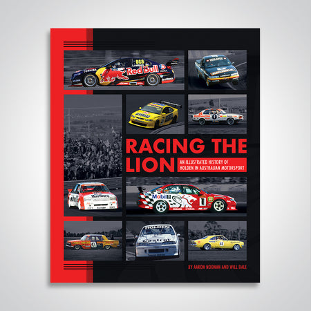Racing The Lion: An Illustrated History Of Holden In Australian Motorsport Hardcover Book (Pre-Order)