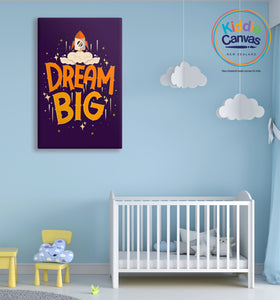 3. Dream big artwork - KIDS CANVAS - by Nynja