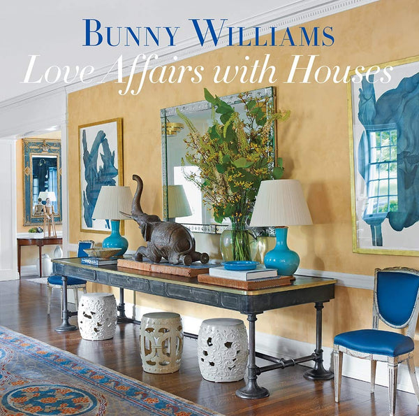 Love Affair with Houses : Bunny Williams