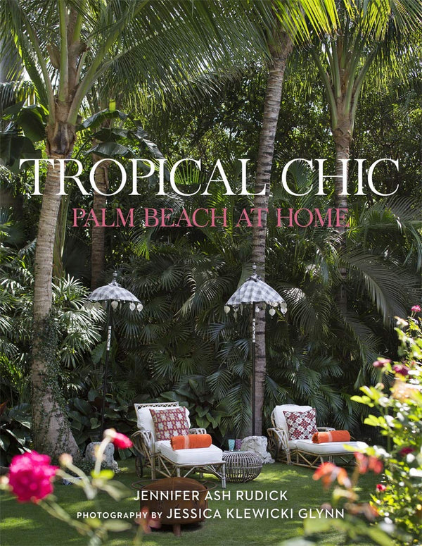Tropical Chic, Palm Beach at Home : Jennifer Ash Rudick
