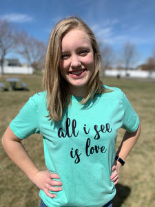 All I See is Love Crew Neck Tee - Rock Creek Soaps