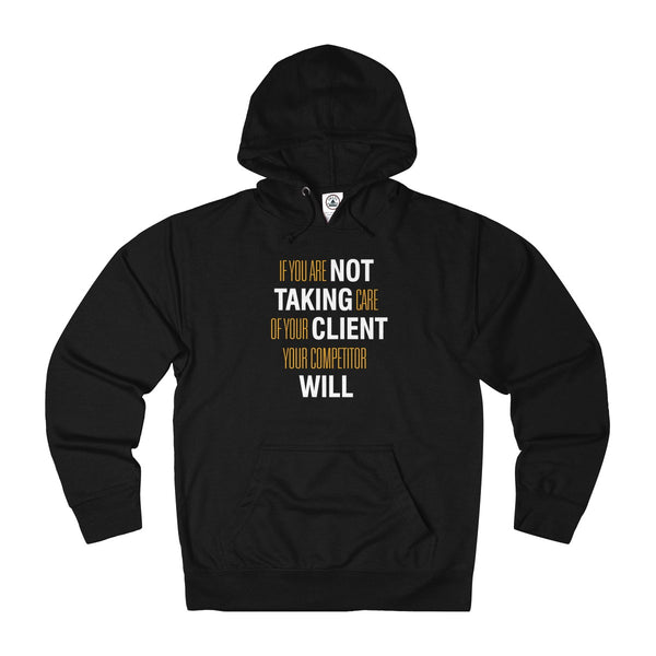 If You Are Not Taking Care Hoodie