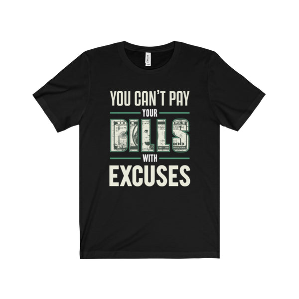 You Can't Pay Your Bills Short Sleeve Tee