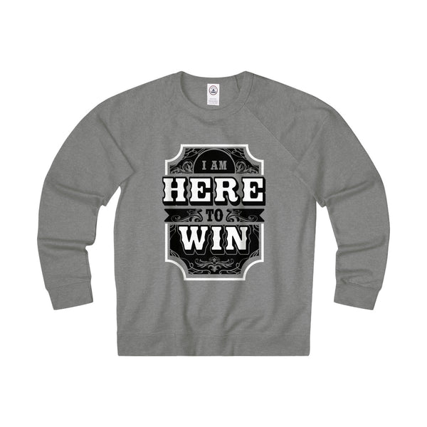 I Am Here To Win Sweatshirt Tee