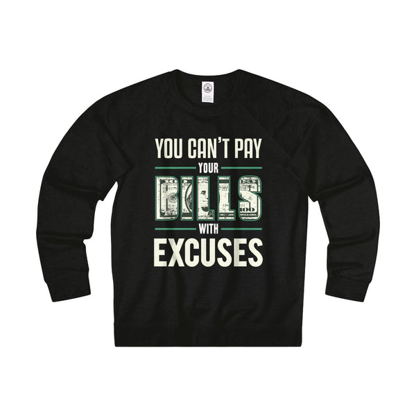 You Can't Pay Your Bills Sweatshirt Tee