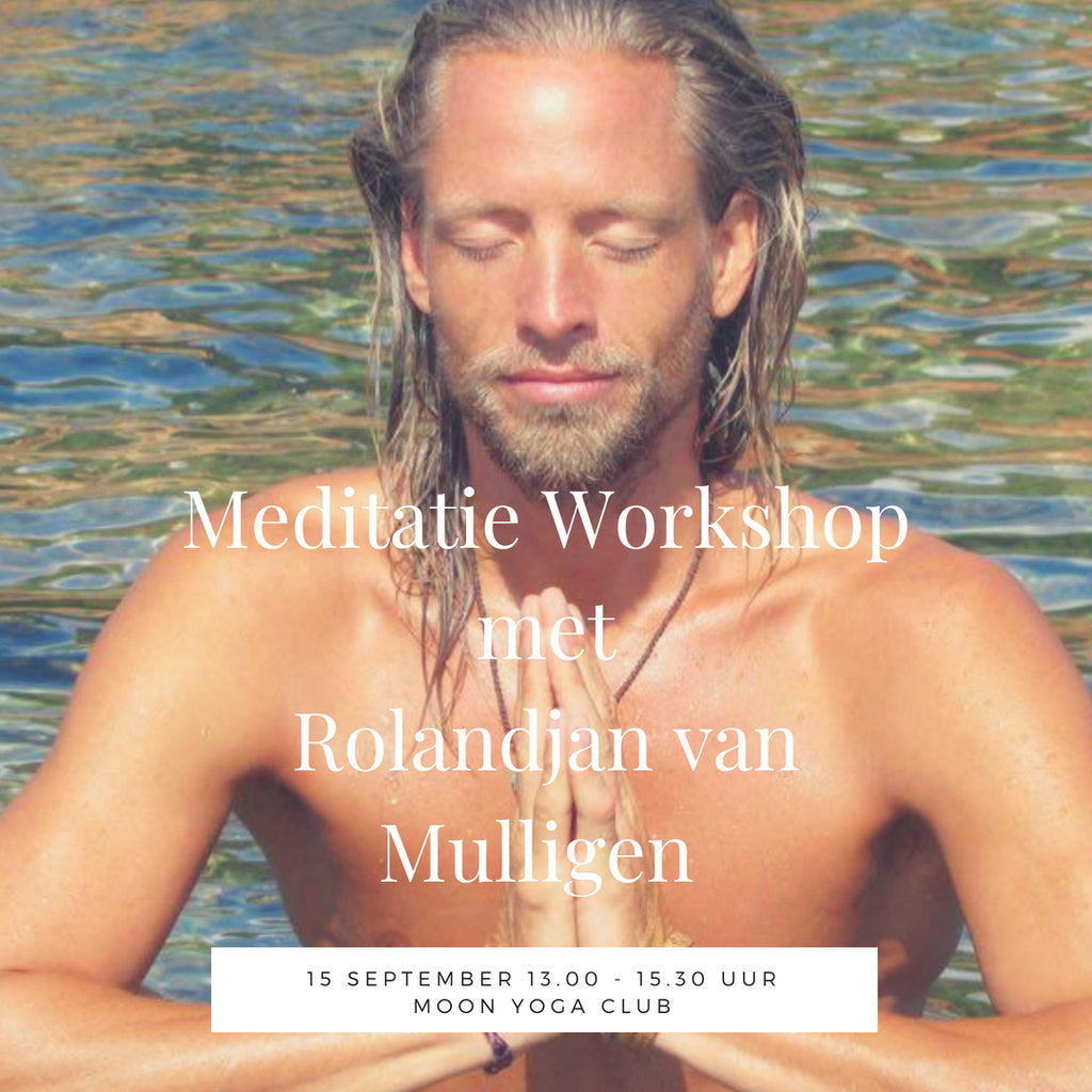 15 september: Workshop Meditatie door Rolandjan van Mulligen