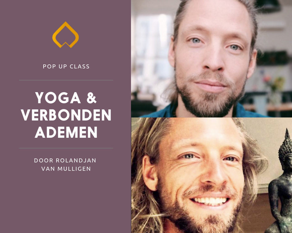 21 oktober: Pop up Class Yoga & Verbonden ademen door Rolandjan van Mulligen