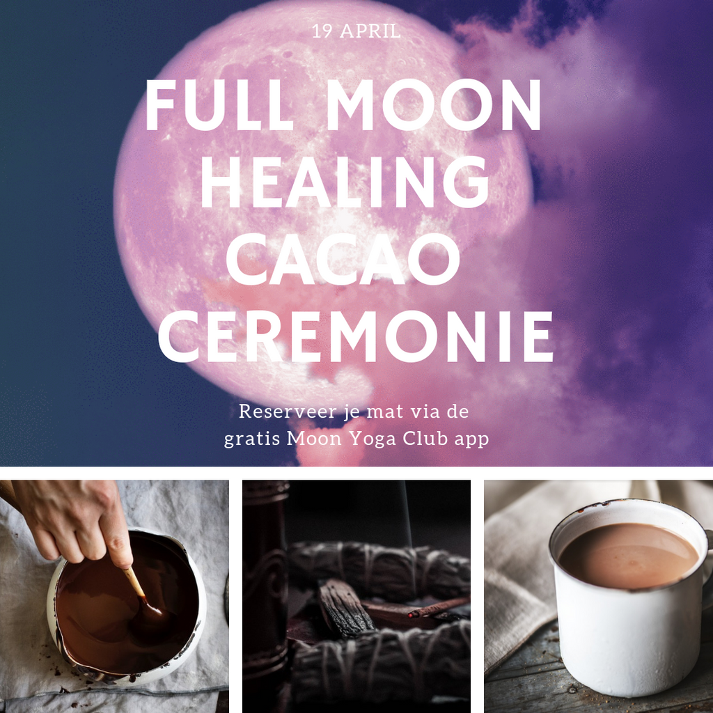19 April: Full Moon Healing Cacao Ceremonie