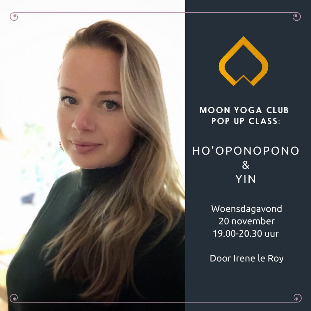20 november Pop up Class: Ho'oponopono & Yin door Irene le Roy