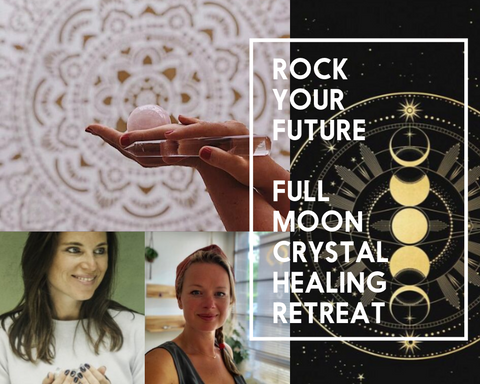 Rock Your Future - Full Moon Crystal Healing Retreat