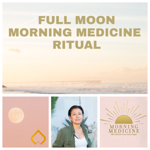 Full Moon morning medicine ritual - 18 mei 2019