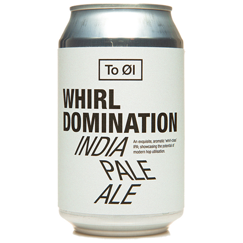 To Ol Whirl Domination IPA 330ml Can