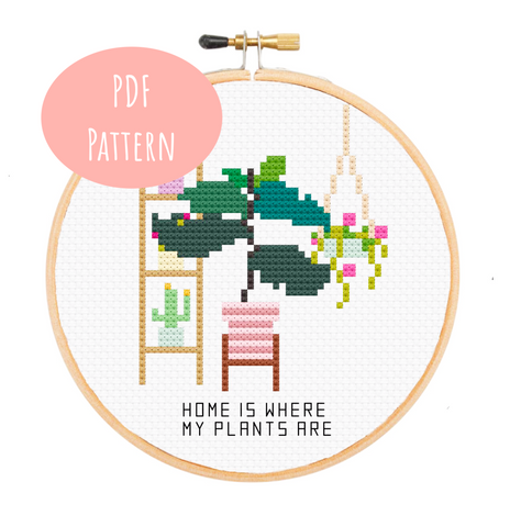 Home Is Where My Plants Are Cross Stitch - PDF Instructions