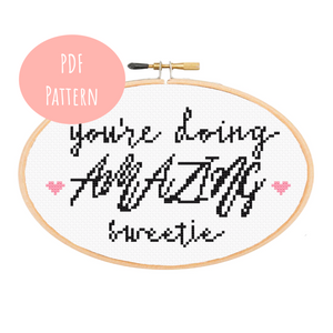 You're Doing Amazing Sweetie Cross Stitch - PDF Pattern