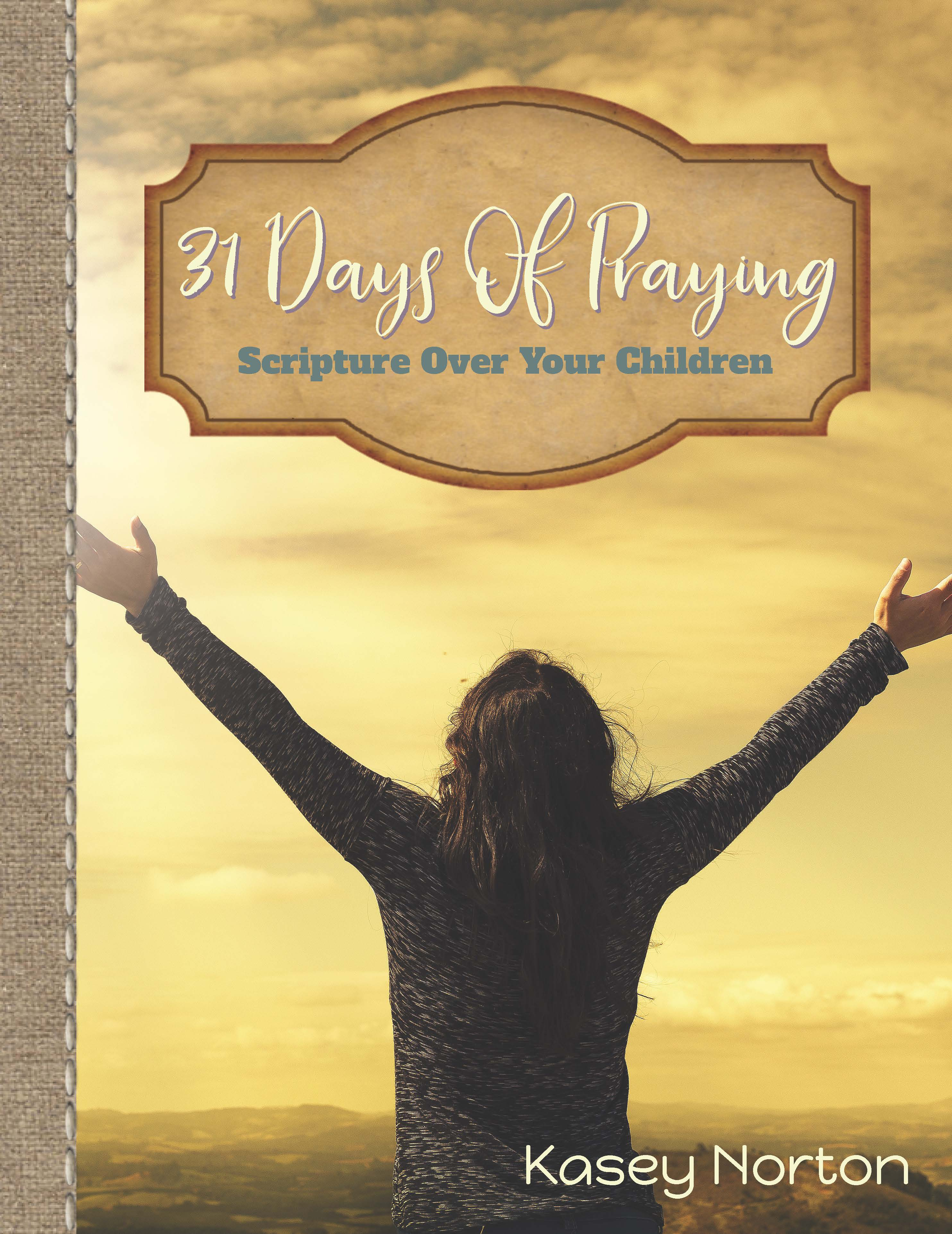 31 Days of Praying Scripture Over Your Children - Walking Redeemed