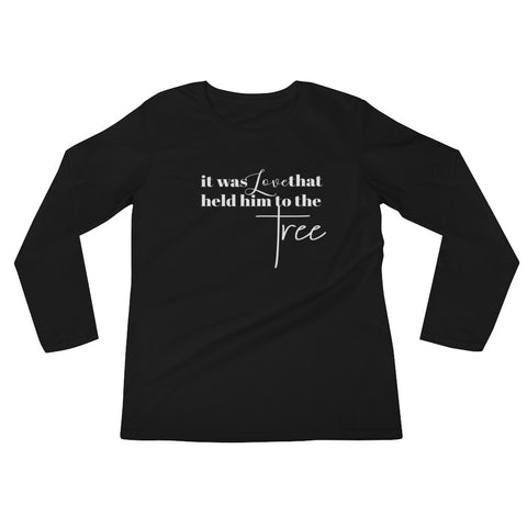 """It was love that held him to the Tree"" - Ladies' Long Sleeve T-Shirt - Walking Redeemed"