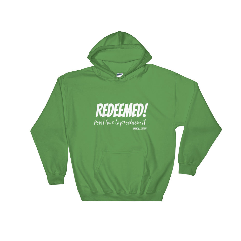 Redeemed - Francis J. Crosby quote - Hooded Sweatshirt - Walking Redeemed