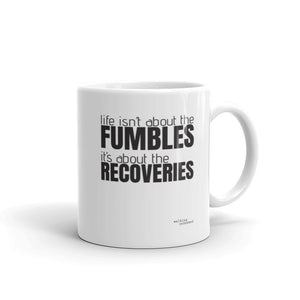 """Life isn't about the FUMBLES"" - Mug - Walking Redeemed"