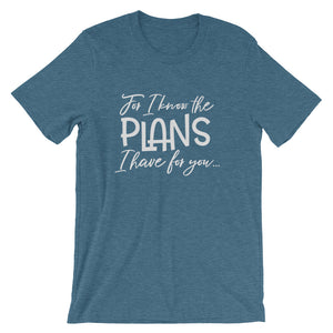 """For I know the plans I have for you"" - Short-Sleeve Unisex T-Shirt"