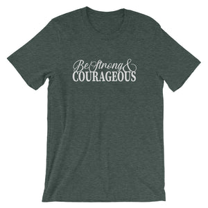"""Be Strong & Courageous"" - Short-Sleeve Unisex T-Shirt - Walking Redeemed"