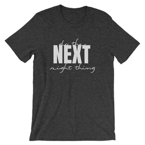 """Do the NEXT right thing"" - Short-Sleeve Unisex T-Shirt - Walking Redeemed"