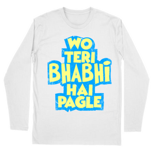 Wo teri Bhabhi White Long Sleeve Sports Tshirt