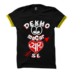 Dekho Magar Pyaar Se T-shirt with Rib