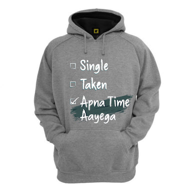 Single Taken APNA TIME AAYEGA Grey Premium Hoodie