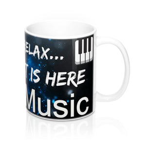 """YOU CAN RELAX, THE PIANIST IS HERE..."" Presto Music Pianist 1 Mug 11oz"