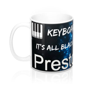 """IT'S ALL BLACK AND WHITE TO ME"" Presto Music Keyboard / Piano Player 1 Mug 11oz"