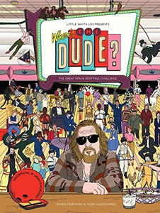 Where's the Dude?: The Great Movie Spotting Challenge UNOFFICIAL & UNAUTHORISED
