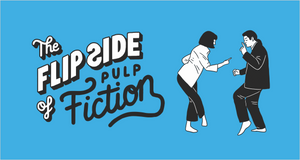 The Flip Side of… Pulp Fiction (Unofficial and Unauthorized)