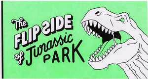 The Flip Side of… Jurassic Park (Unofficial and Unauthorized)
