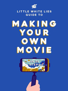 Making Your Own Movie in 39 Steps