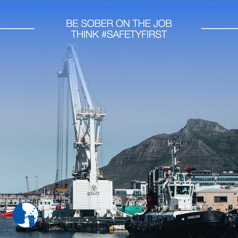 Be sober on the job! Think #SafetyFirsy
