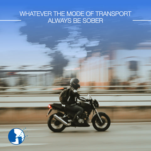 Whatever the mode of transport, always be sober!