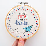 Life is a Journey Hand Embroidery Hoop Art