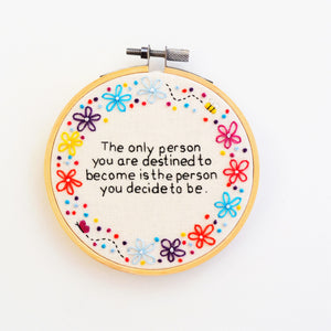 The Person You Become Inspirational Quote Hand Embroidery Hoop Art