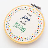 Find Joy Hand Embroidery Motivational Hoop Art