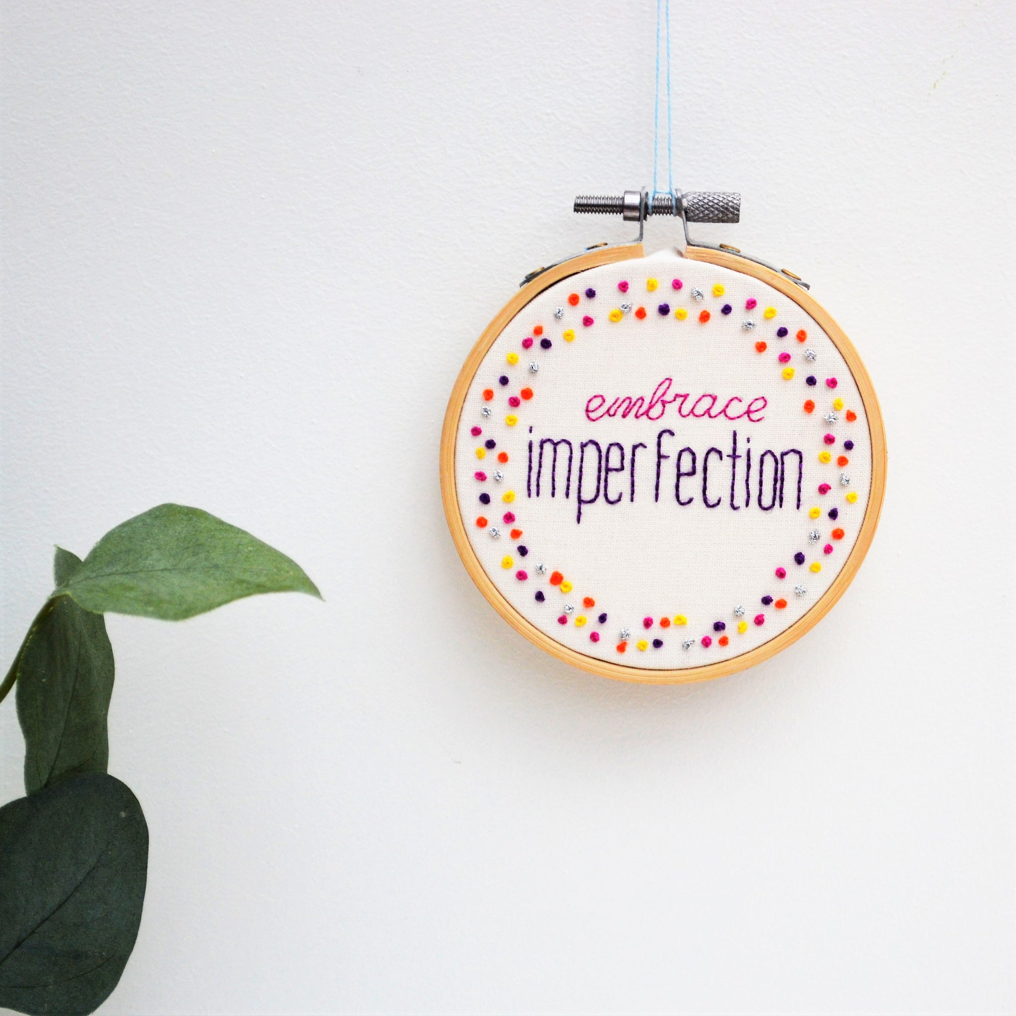 Embrace Imperfection Miniature Inspirational Embroidery Hoop Art
