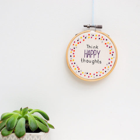Think Happy Thoughts Miniature Hand Embroidery