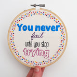 Motivational Hand Embroidery Hoop Art