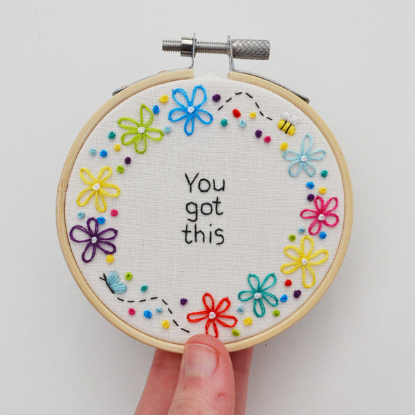 You Got This Miniature Hand Embroidery Hoop Art
