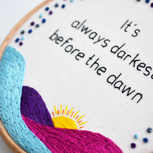 Darkest Before the Dawn Hand Embroidery Hoop Art