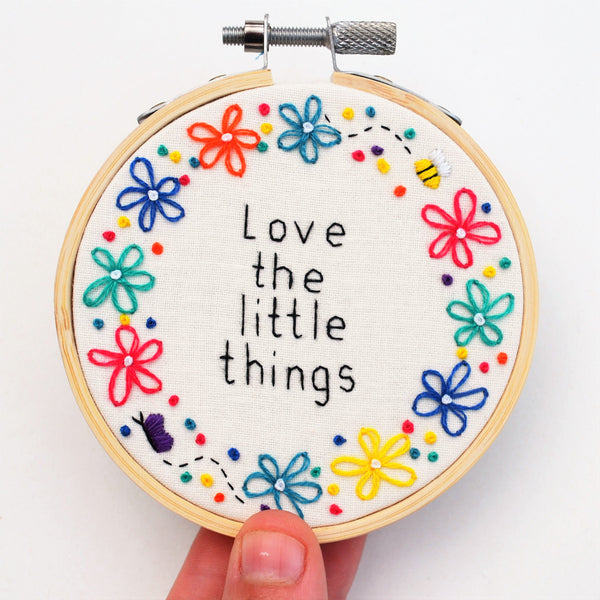 Love the Little Things Miniature Hand Embroidery Hoop Art